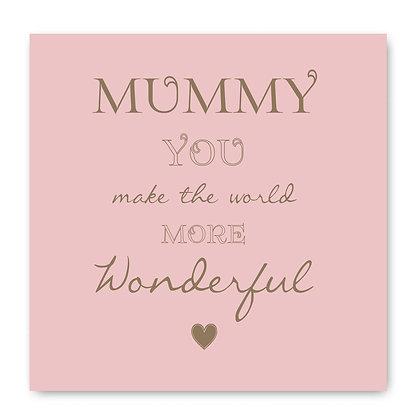Mummy You Make The World More Wonderful Card