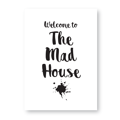 Welcome To The Mad House Sign, Mad House Sign