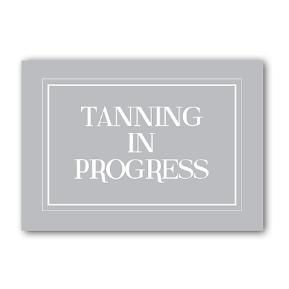 Tanning In Progress Sign The Tanning Room Sign
