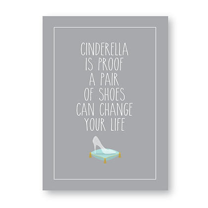 Cinderella Is Proof! Shoes Can Change Your Life