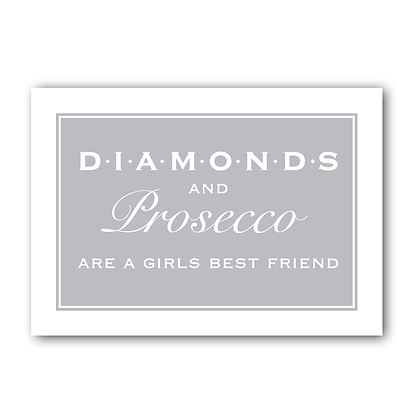 Diamonds & Prosecco Are A Girls Best Friend