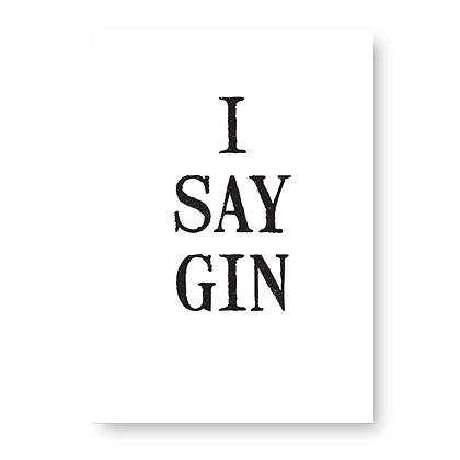 I Say Gin Sign, Gin Sign, Gin and Tonic Sign