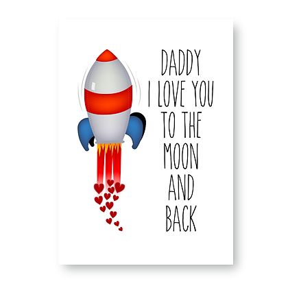 Daddy  I Love You To The Moon And Back!