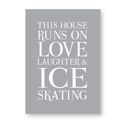 This House Runs on Love Laugher and Ice Skating