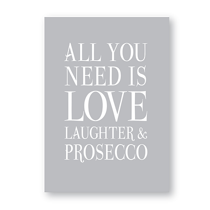 All You Need Is Love Laughter & Prosecco!