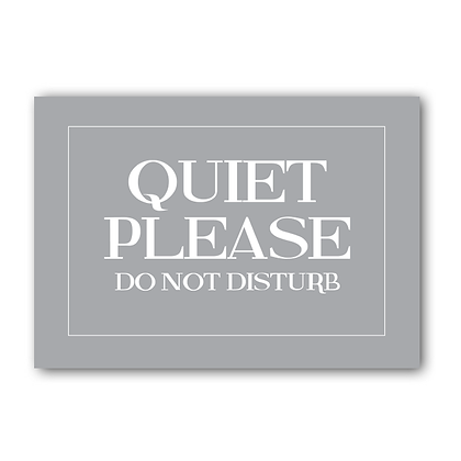 Quiet Please Do Not Disturb Sign