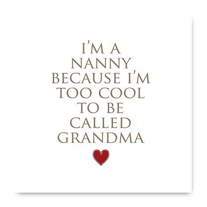 Im A Nanny Because Im Too Cool To Be Called Grandma Card
