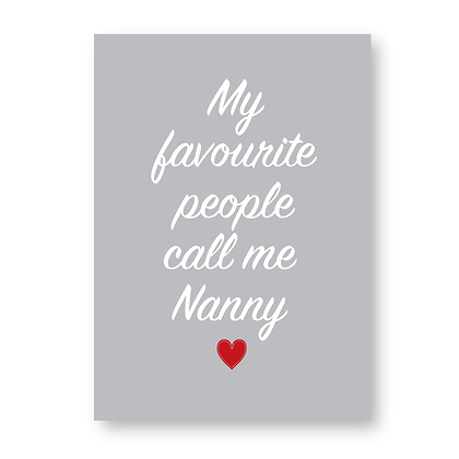 My Favourite People Call Me Nanny Sign