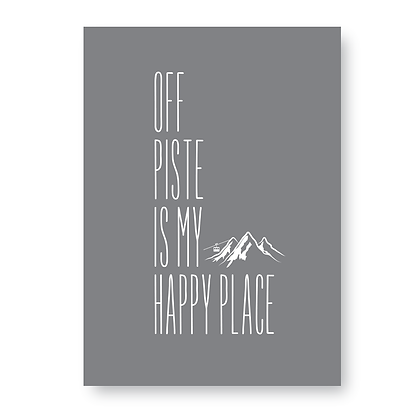 Off Piste  is My Happy Place Sign,Skiing Sign, Ski Sign, On Piste Sign