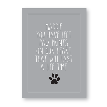 You Have Left Paw Prints on Our Heart! Print