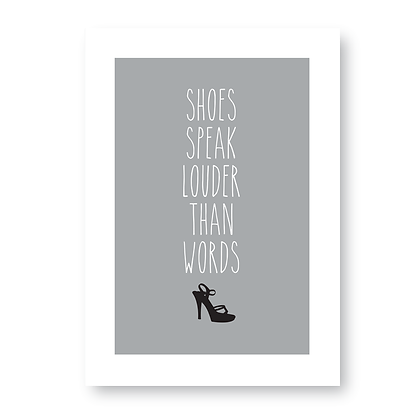Shoes Speak Louder Than Words!