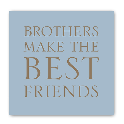 Brothers Make The Best Friends Card