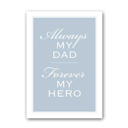 Always My Dad  Forever My Hero
