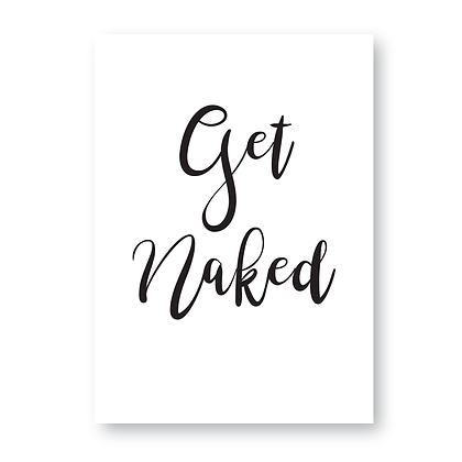 Get Naked Sign, Get Naked Print
