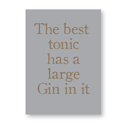 The Best Tonic Has A Large Gin In It!