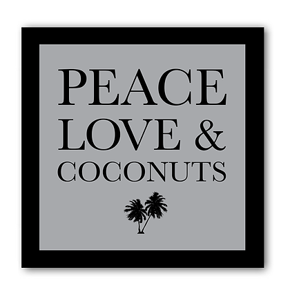 Peace Love and Coconuts