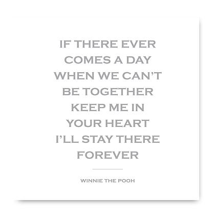 If There Ever Comes A Day When We Can't Be Together Card. Winnie The Pooh Card