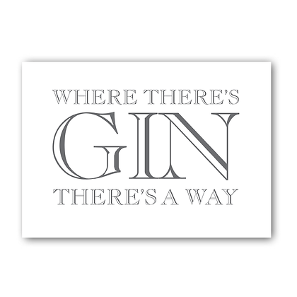 Where There's Gin There's A Way Sign, Gin Sign, Gin Print
