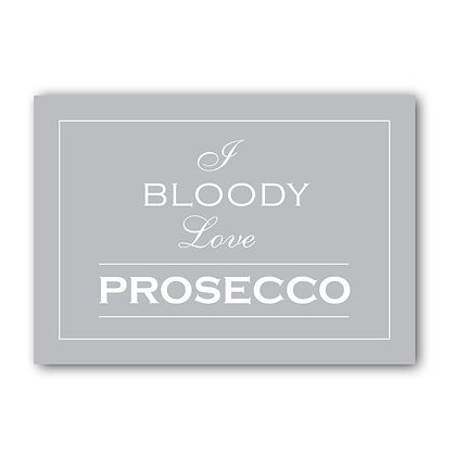 I Bloody Love Prosecco