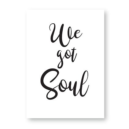 We Got Soul Sign, We Got Soul Print