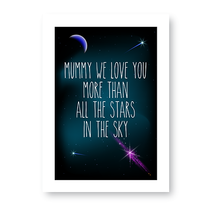 Mummy We Love You More Than All The Stars!