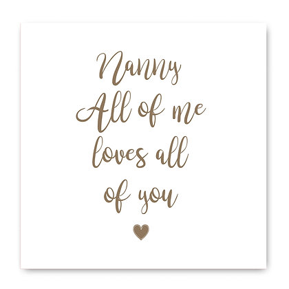 Nanny All Of Me Loves All Of You Card