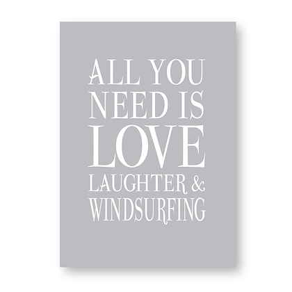 This House Runs on Love Laughter & Wind Surfing