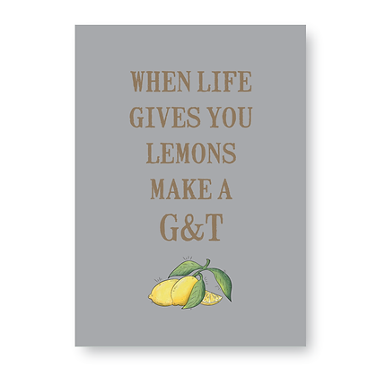 When Life Gives You Lemons Make a G & T Sign, Gin Sign