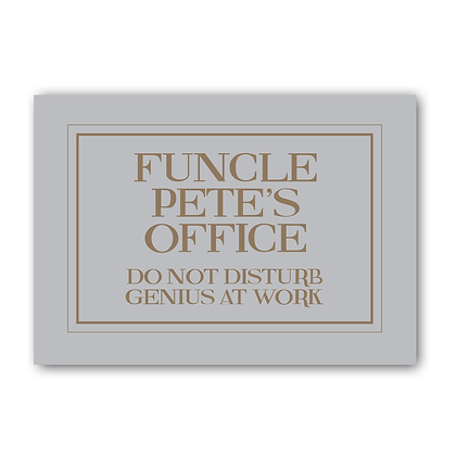Funcle Petes Office Genius At Work Sign,Uncle Sign, Office Sign