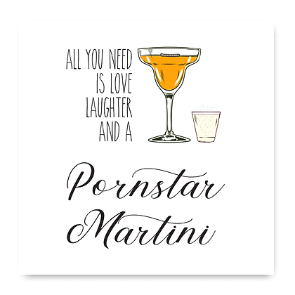 All You Need Is Love Laughter And A Pornstar Martini Card