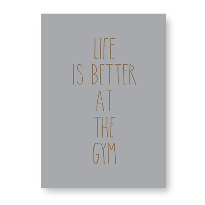Life Is Better At The Gym Sign, Gym Sign