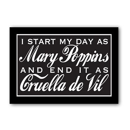 I start my day as Mary Poppins...