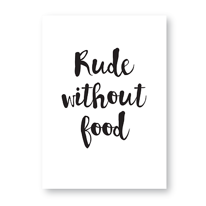 Rude Without Food Sign, Humorous Sign