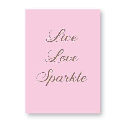 Live Love Sparkle! Sign Print