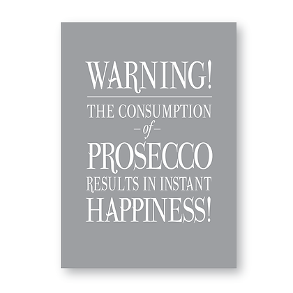 Warning The Consumption Of Prosecco!