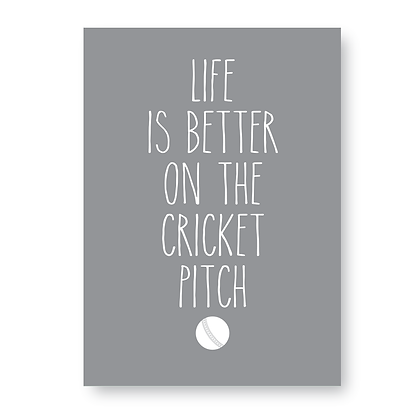 Life Is Better On The Cricket Pitch, Cricket Sign