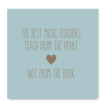 The Best Music Teachers Teach From The Heart Card