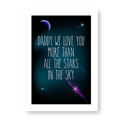 Daddy We Love You More Than All The Stars!