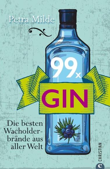 """P. Milde: """"99x Gin"""" - Die besten Wacholderbrände aus aller Welt"""""""