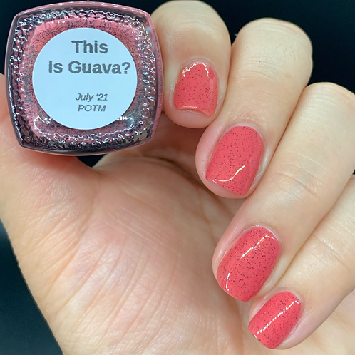 This Is Guava? (July 2021 Polish of the Month)