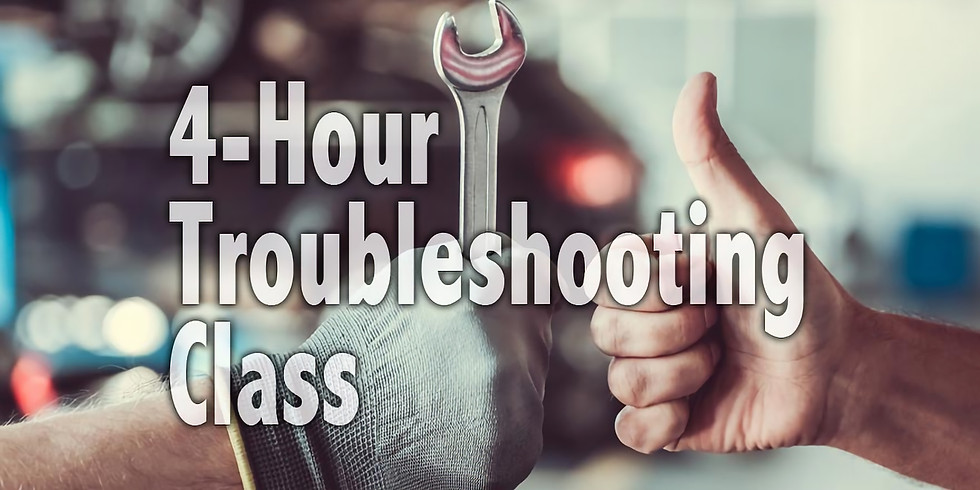 Troubleshooting Class | 6 pm-10 pm | 8/14/2019