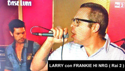 LARRY con FRANKIE HI NRG