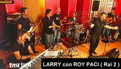 LARRY con ROY PACI