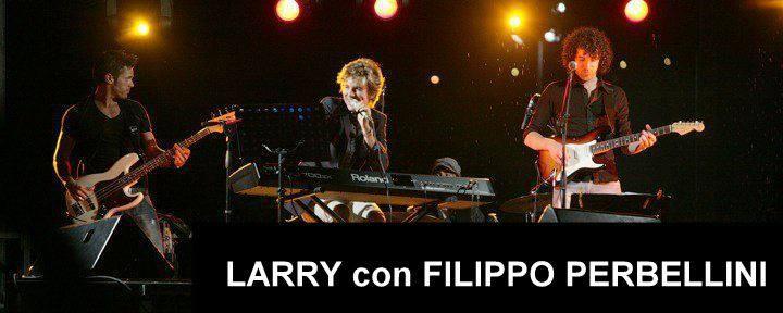 LARRY con FILIPPO PERBELLINI