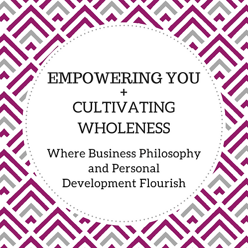 Empowering You + Cultivating Wholeness