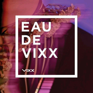 VIXX [EAU DE VIXX]