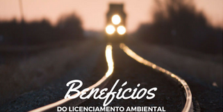 os beneficios do licenciamento ambiental
