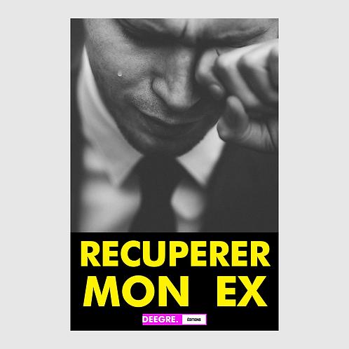 RÉCUPÉRER MON EX