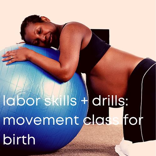 Labor Skills + Drills: a movement based class for birth