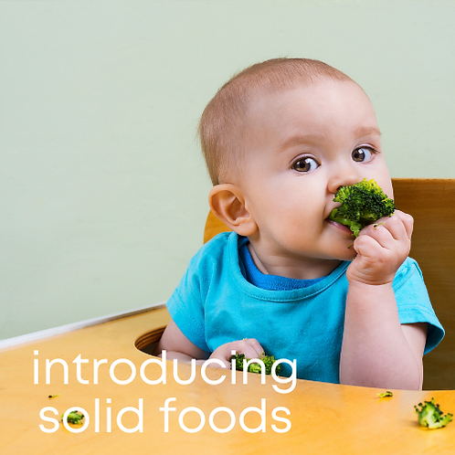 Introducting Solid Food + Raising a Healthy Eater